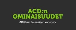 ACD-kasvihuoneiden ominaisuuksia